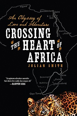 Crossing the Heart of Africa By Smith, Juilian