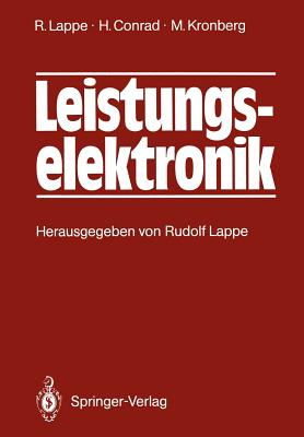 Leistungselektronik By Lappe, Rudolf/ Conrad, Harry/ Kronberg, Manfred/ Lappe, Rudolf (EDT)